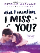 Did I mention I miss you? [eBook]