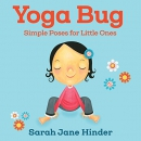 Yoga bug : simple poses for little ones