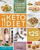 The keto diet : the complete guide to a high-fat diet -- with more than 125 delectable recipes and 5 meal plans to shed weight, heal your body & regain confidence
