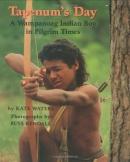 Tapenum's day : a Wampanoag Indian boy in pilgrim times