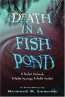 Death In A Fishpond : A Perfect Husband, A Perfect Marriage, A Perfect Mruder?