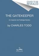 The gate keeper: an inspector ian rutledge mystery