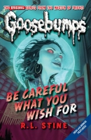 Be Careful What You Wish for [GOOSEBUMPS BE CAREFUL WHAT YOU] [Mass Market Paperback]