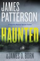 Haunted [CD book] : a Detective Michael Bennett thriller