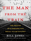 The man from the train [eBook] : the solving of a century-old serial killer mystery