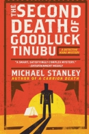 The second death of goodluck Tinubu : a Detective Kubu mystery