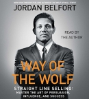 Way of the wolf [CD book] : straight line selling : master the art of persuasion, influence, and success
