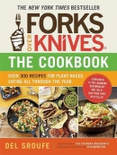 Forks over knives--the cookbook : over 300 recipes for plant-based eating all through the year