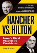 Hancher vs. Hilton : Iowa's rival university presidents