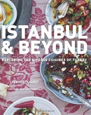 Istanbul & beyond : exploring the diverse cuisines of Turkey