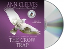 The crow trap [CD book] : A Vera Stanhope Mystery