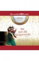 We are all shipwrecks [CD book] : a memoir