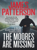 The Moores are missing [eBook] : 3 electrifying new thrillers