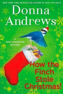 How the finch stole Christmas! : a Meg Langslow mystery