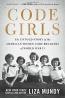 Code Girls : The Untold Story Of The American Women Code Breakers Of World War II