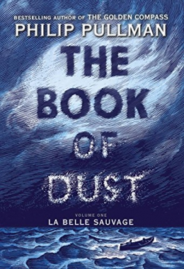 Book Of Dust : Volume One : La Belle Sauvage
