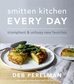 Smitten Kitchen Every Day : Triumphant And Unfussy New Favorites