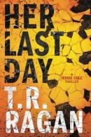Her last day : a Jessie Cole thriller
