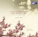 Snow flower and the secret fan [CD book]