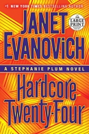Hardcore twenty-four [large print] : a Stephanie Plum novel