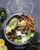 The half baked harvest cookbook : recipes from my barn in the mountains