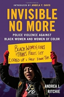 Invisible no more : police violence against black women and women of color