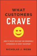What customers crave : how to create relevant and memorable experiences at every touchpoint