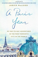 A Paris year : my day-to-day adventures in the most romantic city in the world