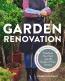 Garden Renovation : Transform Your Yard Into The Garden Of Your Dreams