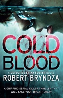 Cold Blood : A Detective Erika Foster Novel