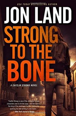 Strong To The Bone : A Caitlin Strong Novel