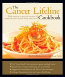 The cancer lifeline cookbook : good nutrition, recipes, and resources to optimize the lives of people living with cancer