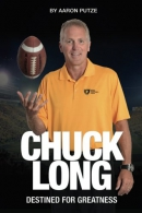 Chuck Long [Book] : Destined for Greatness: The Story of Chuck Long and Resurgence of Iowa Hawkeyes Football