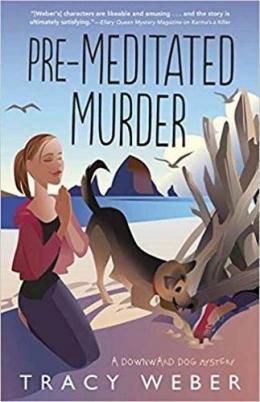Pre-meditated Murder : A Downward Dog Mystery