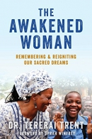 The awakened woman : remembering & reigniting our sacred dreams
