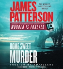 Home sweet murder [CD book] : true crime thrillers