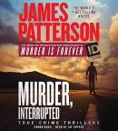 Murder, interrupted [CD book] : true crime thrillers