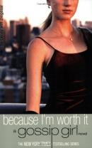 Gossip Girl: Because I'm Worth It