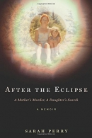 After the eclipse : a mother's murder, a daughter's search