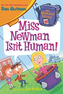 My Weirdest School #10: Miss Newman Isn't Human!