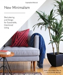 New minimalism : decluttering and design for sustainable, intentional living