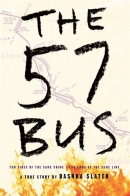 The 57 bus : a true story of two teenagers and the crime that changed their lives