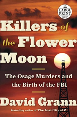 Killers Of The Flower Moon [large Print] : The Osage Murders And The Birth Of The FBI