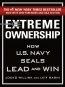 Extreme Ownership [eBook] : How U.S. Navy SEALs Lead And Win