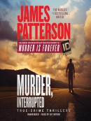 James Patterson; s Murder Is Forever, Volume 1