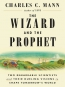 The Wizard And The Prophet [eBook] : Two Remarkable Scientists And Their Dueling Visions To Shape Tomorrow's World