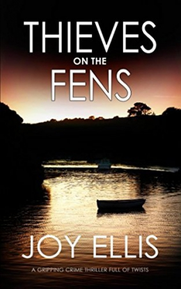 Thieves On The Fens : A Gripping Crime Thriller Full Of Suspense