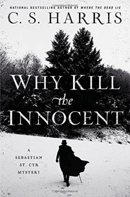 Why Kill The Innocent : A Sebastian St. Cyr Mystery