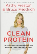 Clean protein : the revolution that will reshape your body, boost your energy -- and save our planet