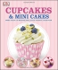 Cupcakes & Mini Cakes : More Than 100 Recipes For Little Cakes & Cake Pops.